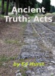 Ancient Truth: Acts -Ed Hurst